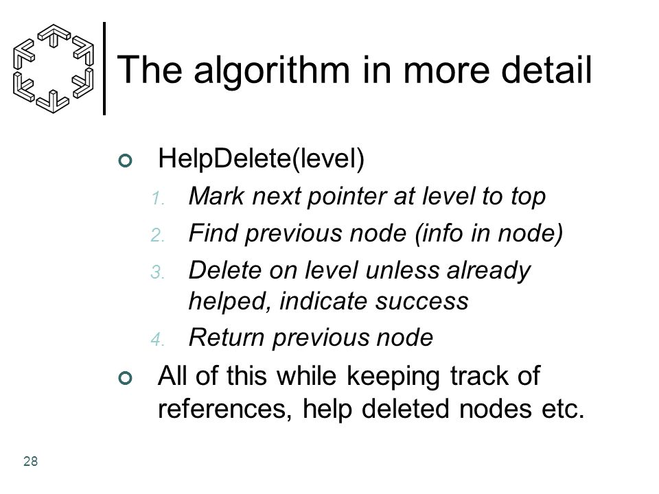 28 The algorithm in more detail HelpDelete(level) 1.