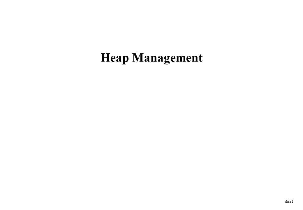 slide 1 Heap Management