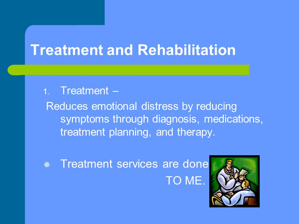 Treatment and Rehabilitation 1.