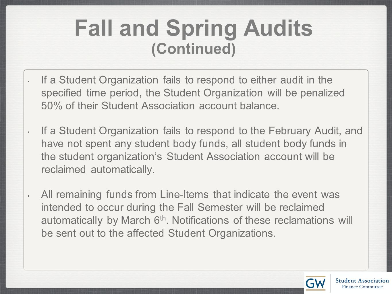 Fall and Spring Audits (Continued) If a Student Organization fails to respond to either audit in the specified time period, the Student Organization w
