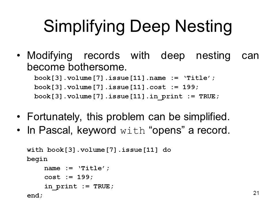 21 Simplifying Deep Nesting Modifying records with deep nesting can become bothersome.