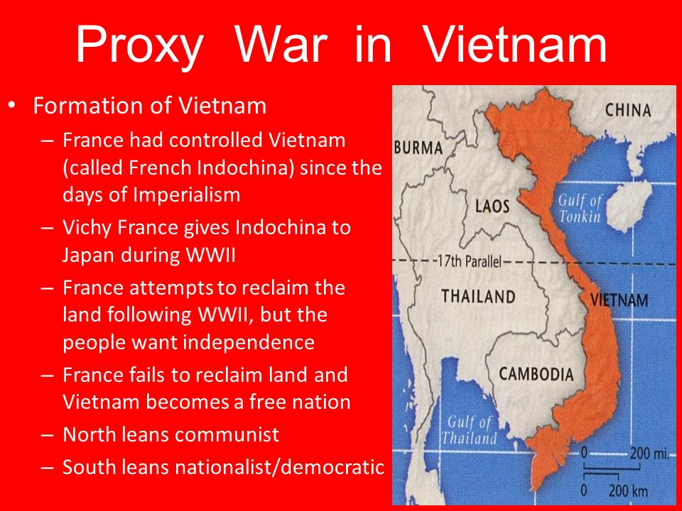 Proxy War in Vietnam Formation of Vietnam – France had controlled Vietnam (called French Indochina) since the days of Imperialism – Vichy France gives
