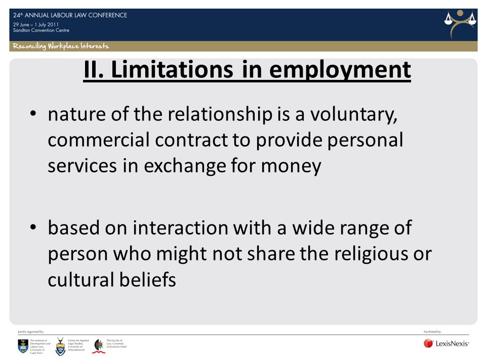 II. Limitations in employment nature of the relationship is a voluntary, commercial contract to provide personal services in exchange for money based