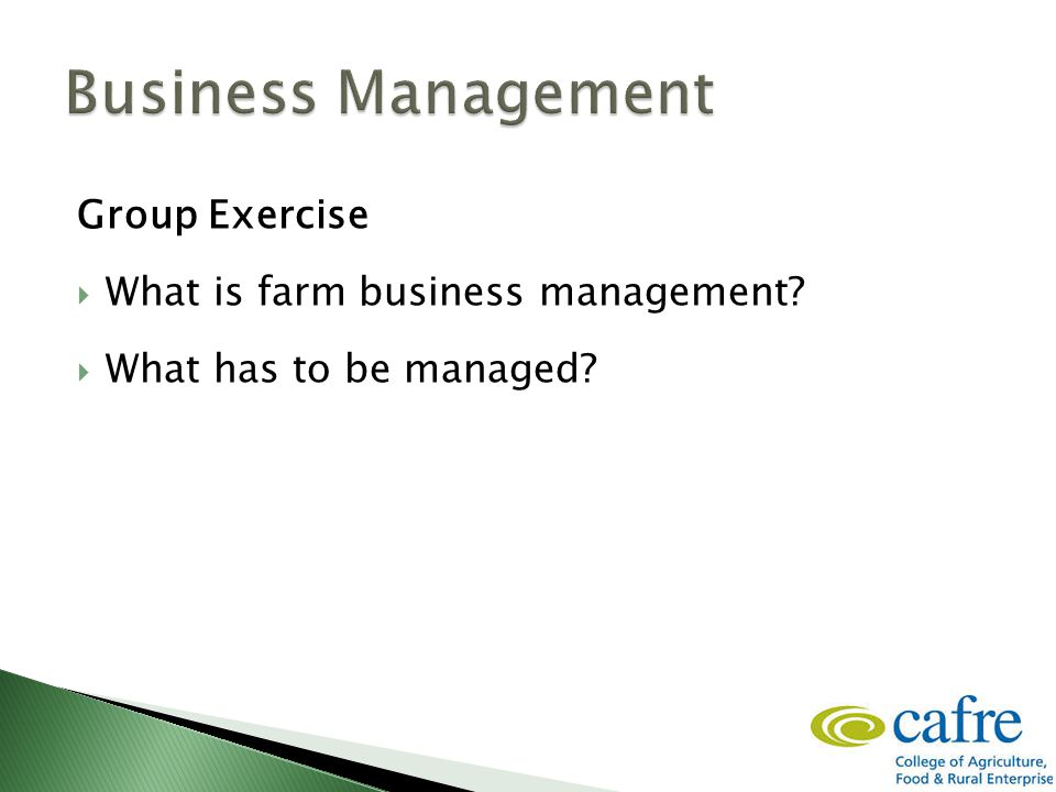 Group Exercise  What is farm business management  What has to be managed