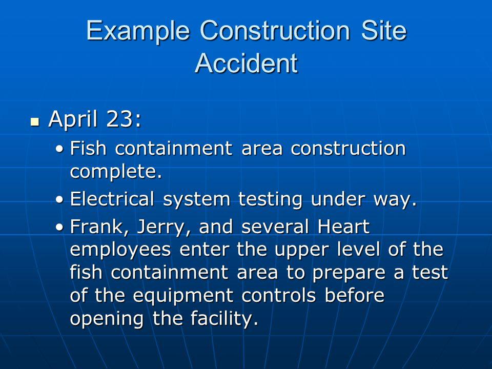 April 23: April 23: Fish containment area construction complete.Fish containment area construction complete.