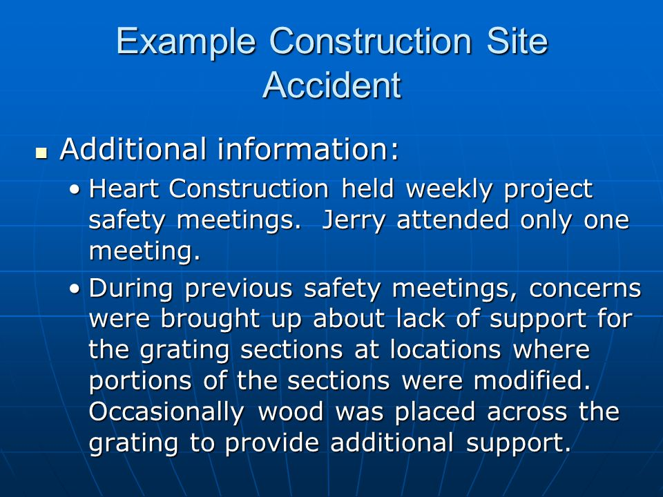 Additional information: Additional information: Heart Construction held weekly project safety meetings.