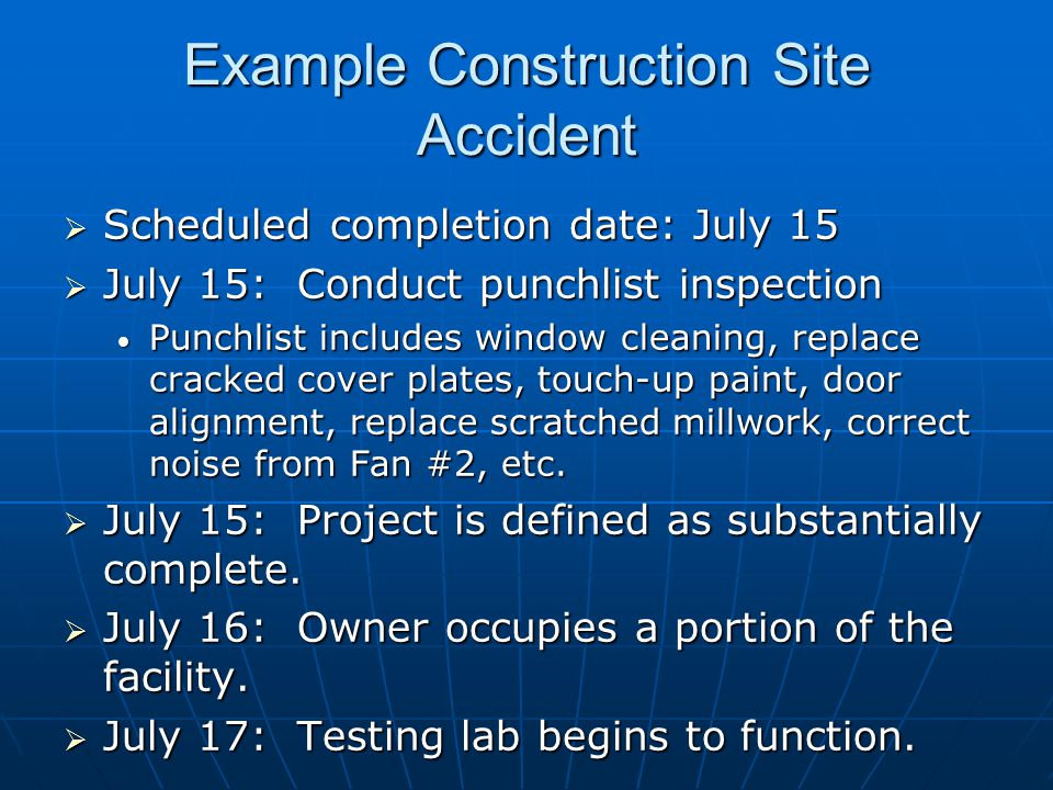  Scheduled completion date: July 15  July 15: Conduct punchlist inspection Punchlist includes window cleaning, replace cracked cover plates, touch-up paint, door alignment, replace scratched millwork, correct noise from Fan #2, etc.