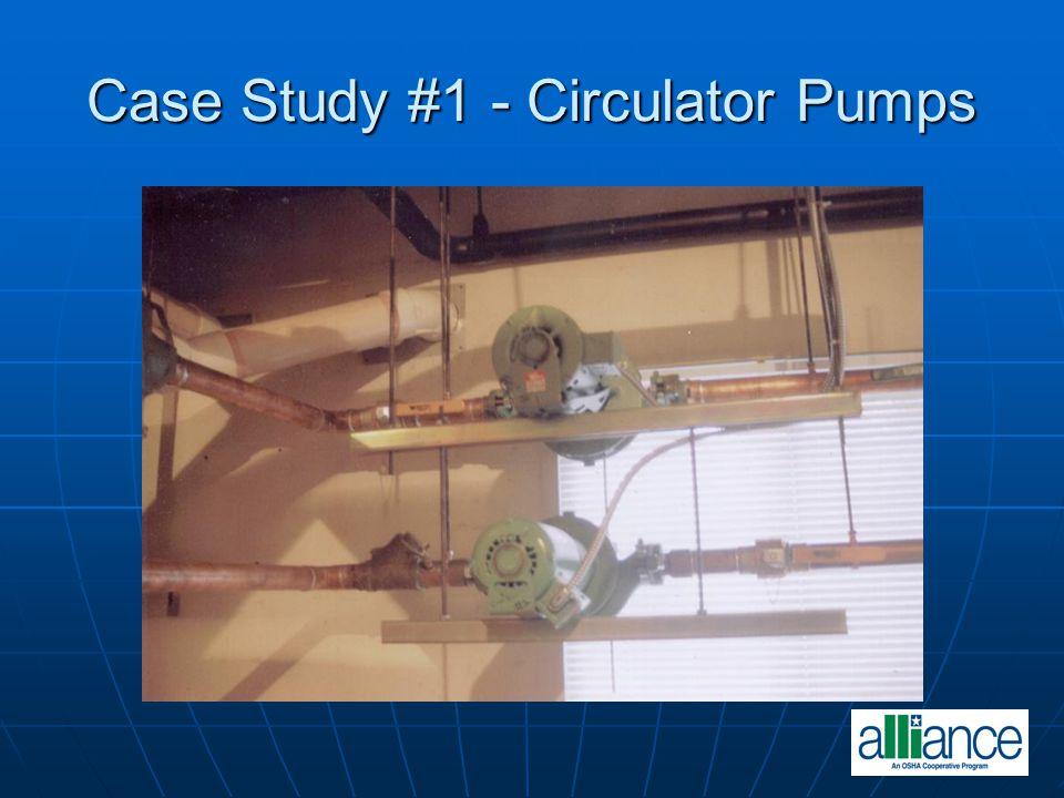 Case Study #1 - Circulator Pumps