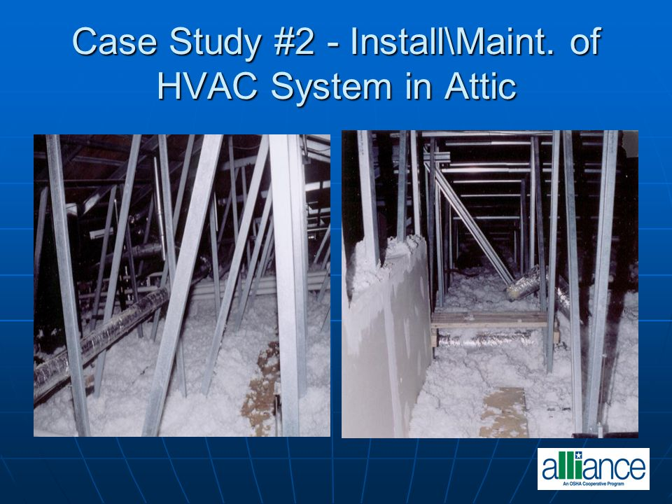 Case Study #2 - Install\Maint. of HVAC System in Attic