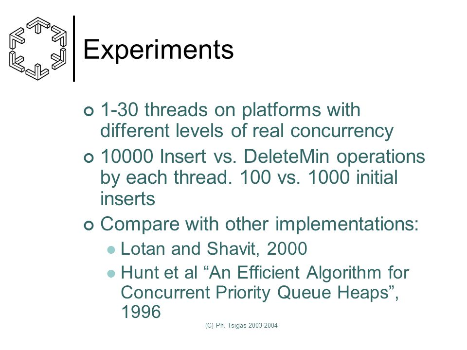 (C) Ph. Tsigas 2003-2004 Experiments 1-30 threads on platforms with different levels of real concurrency 10000 Insert vs. DeleteMin operations by each