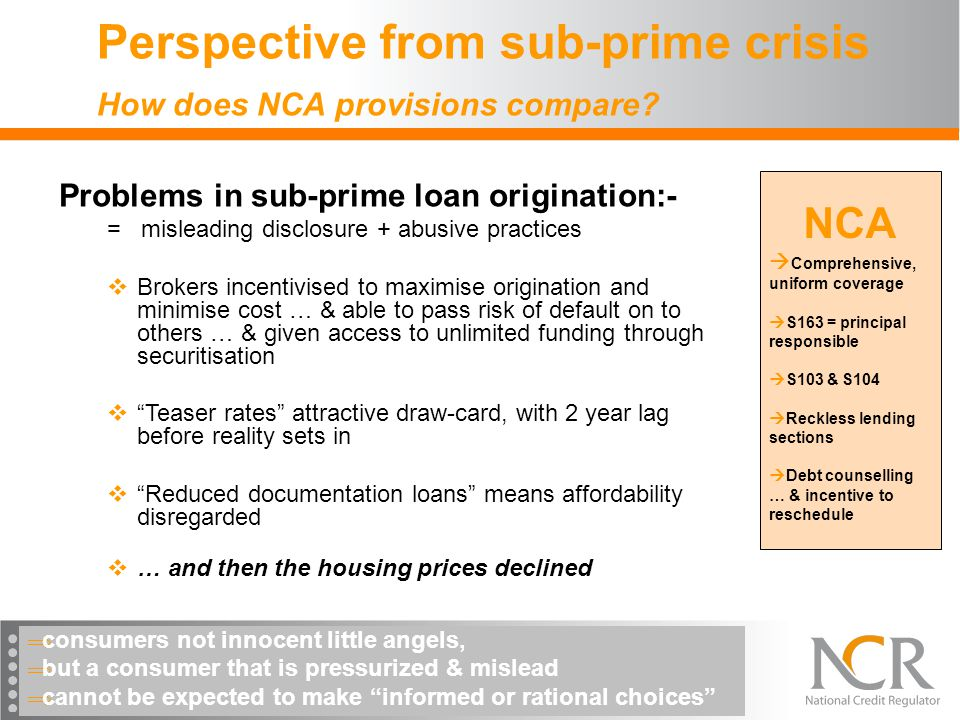 Perspective from sub-prime crisis How does NCA provisions compare.