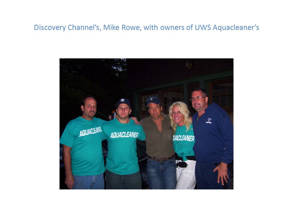Discovery Channel's, Mike Rowe, with UWS Aquacleaner's, Aquagal .