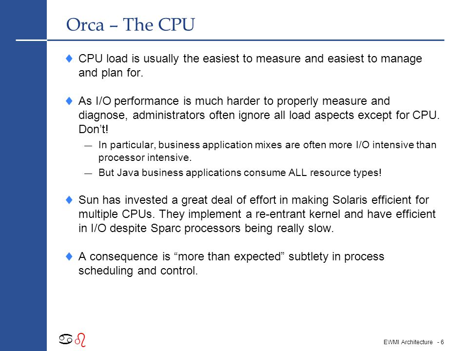 - 16 abab EWMI Architecture Orca - Memory  Solaris kernel's paging ain't what it used to be.
