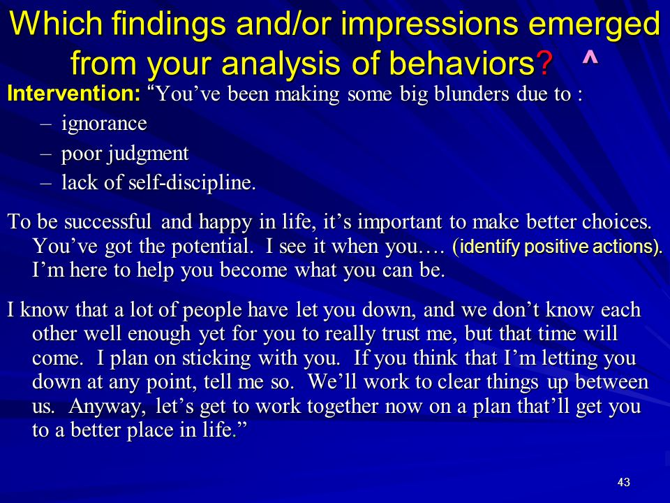 43 Which findings and/or impressions emerged from your analysis of behaviors.