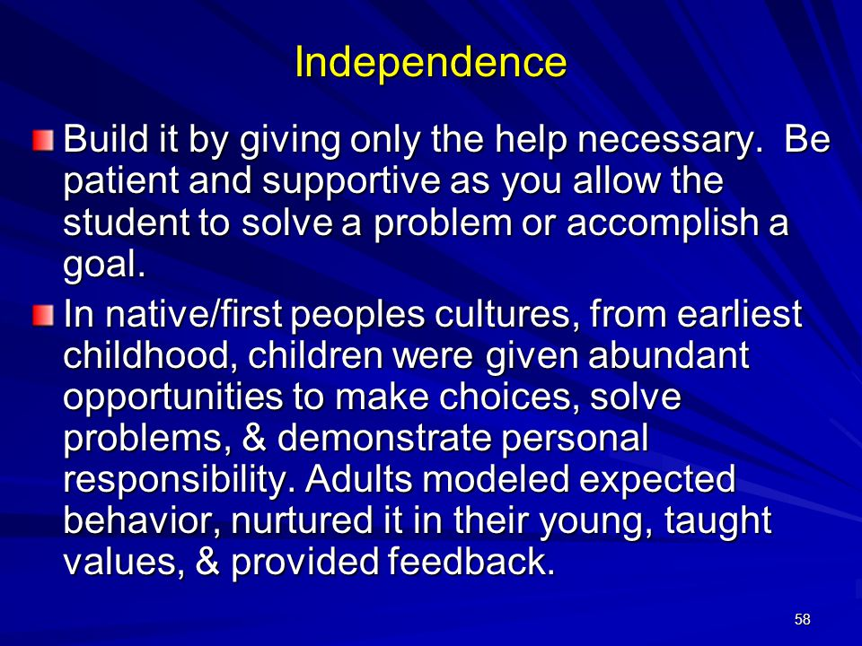58 Independence Build it by giving only the help necessary.