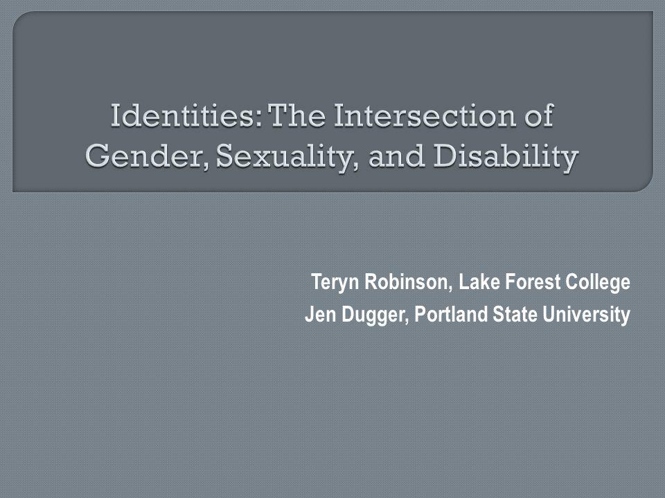 Teryn Robinson, Lake Forest College Jen Dugger, Portland State University