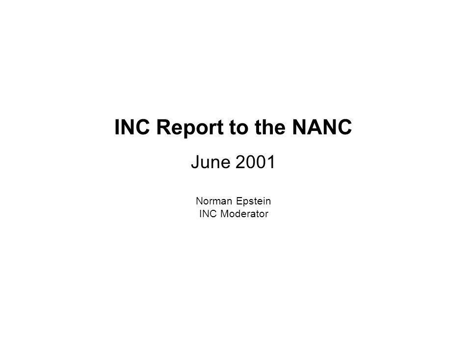 INC Report to the NANC June 2001 Norman Epstein INC Moderator