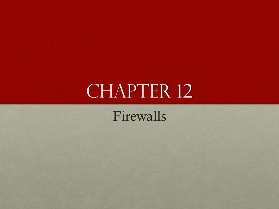 Chapter 12 Firewalls