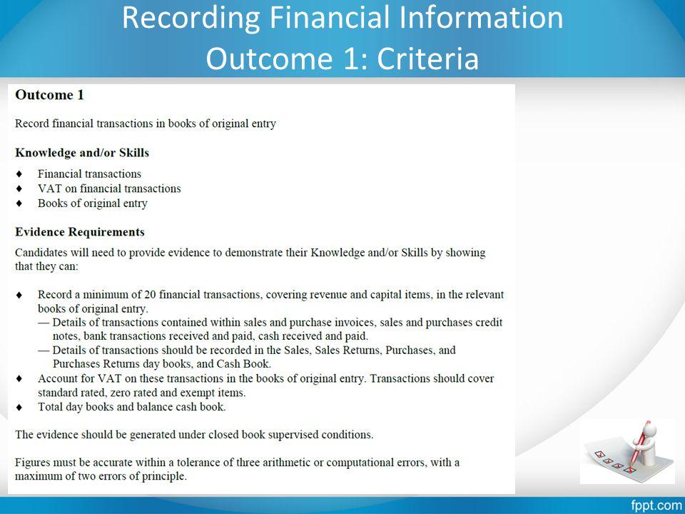 Recording Financial Information Outcome 1: Criteria