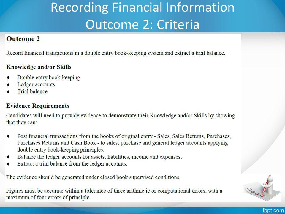 Recording Financial Information Outcome 2: Criteria