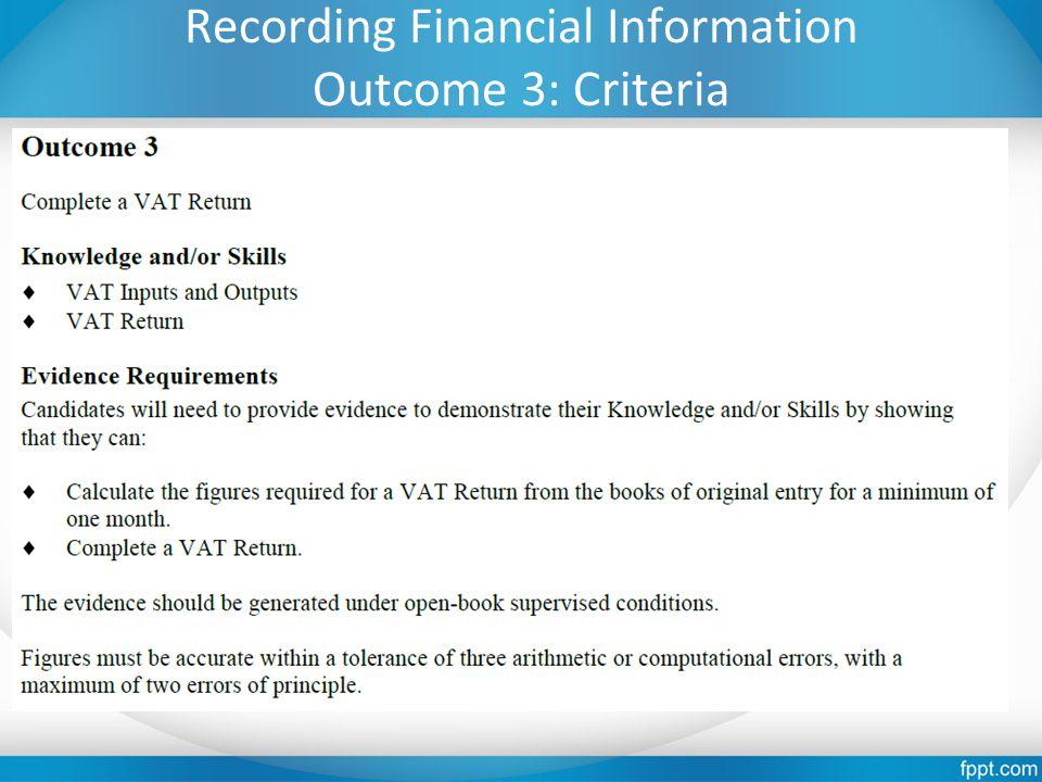 Recording Financial Information Outcome 3: Criteria
