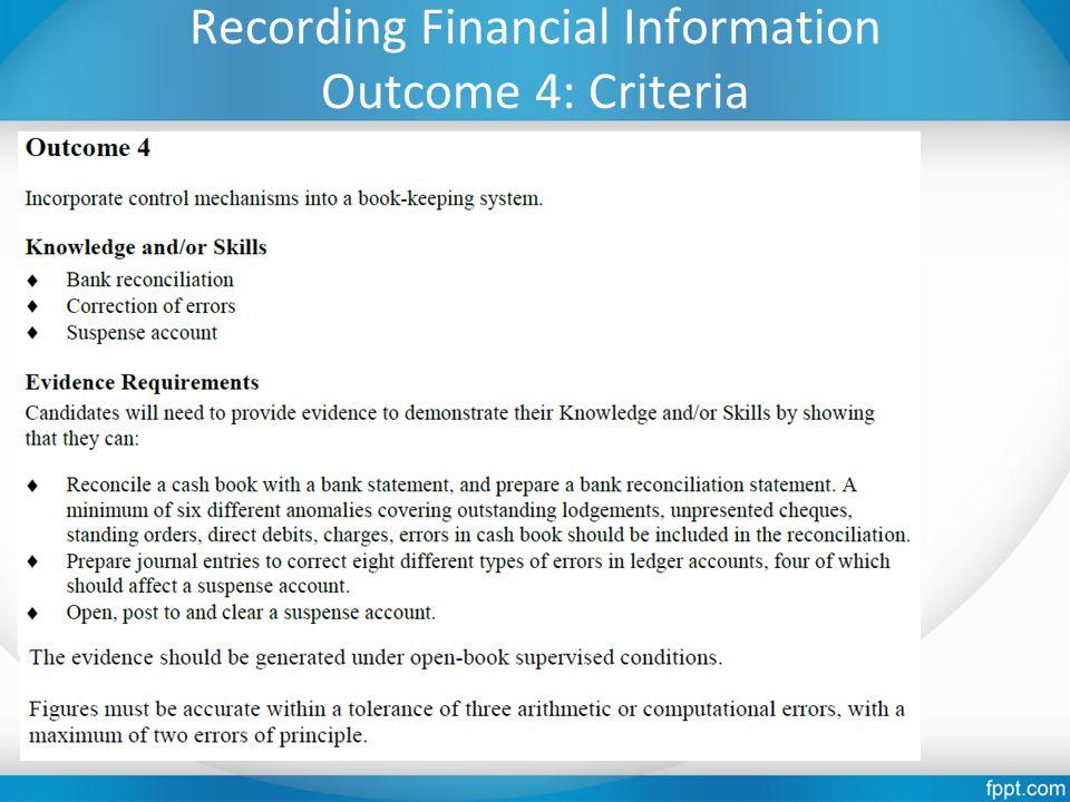 Recording Financial Information Outcome 4: Criteria