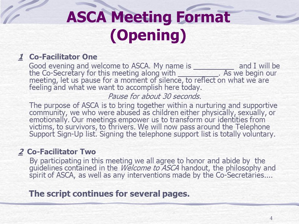 4 ASCA Meeting Format (Opening) 1 Co-Facilitator One Good evening and welcome to ASCA.