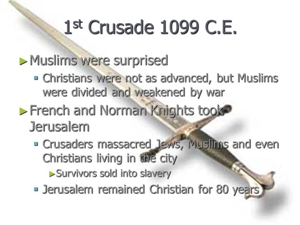 1 st Crusade 1099 C.E.
