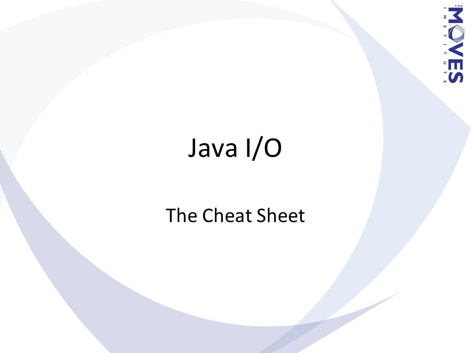 Java I/O The Cheat Sheet