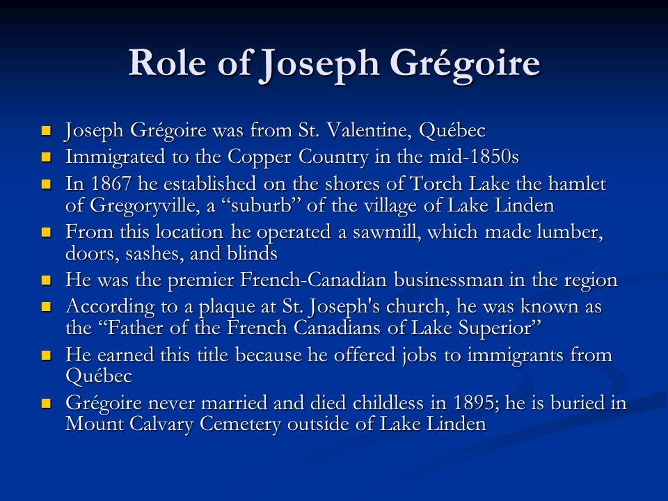 Role of Joseph Grégoire Joseph Grégoire was from St.