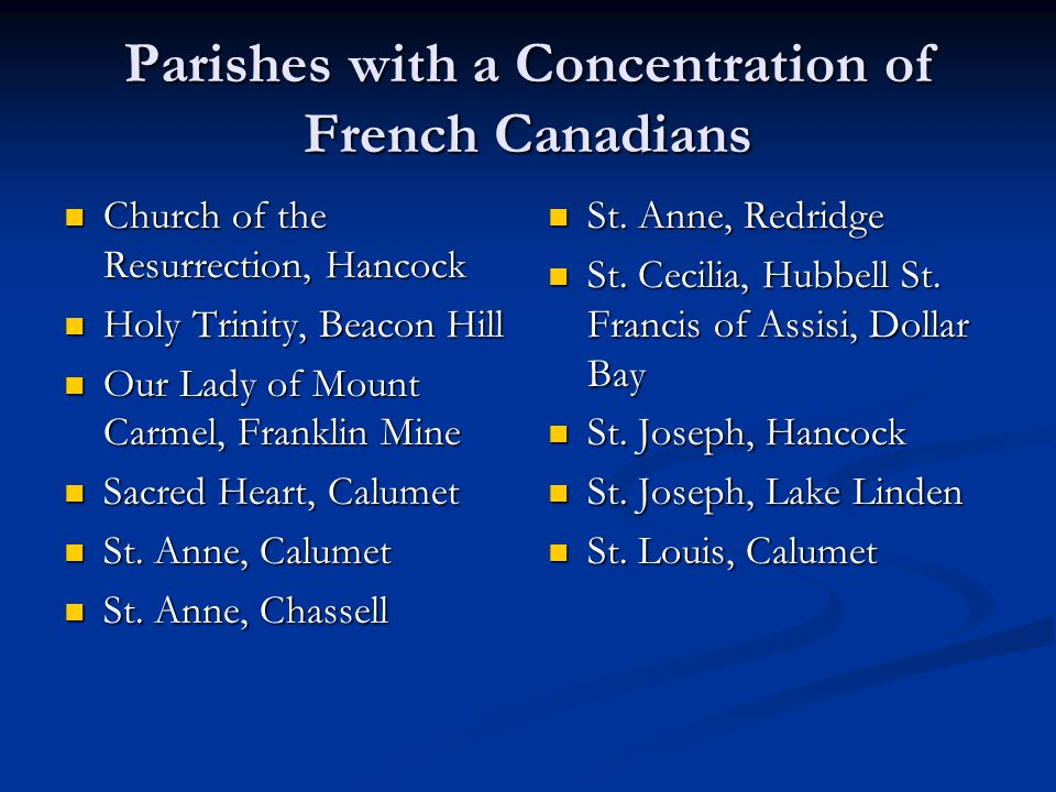 Parishes with a Concentration of French Canadians Church of the Resurrection, Hancock Church of the Resurrection, Hancock Holy Trinity, Beacon Hill Ho