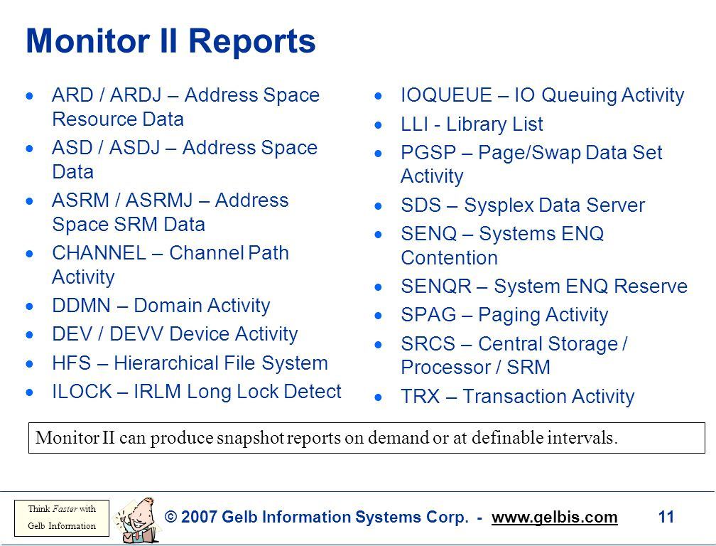 © 2007 Gelb Information Systems Corp. - www.gelbis.com 11 Think Faster with Gelb Information Monitor II Reports  ARD / ARDJ – Address Space Resource