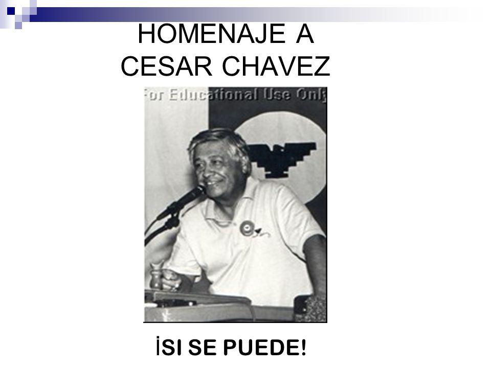 HOMENAJE A CESAR CHAVEZ İ SI SE PUEDE!