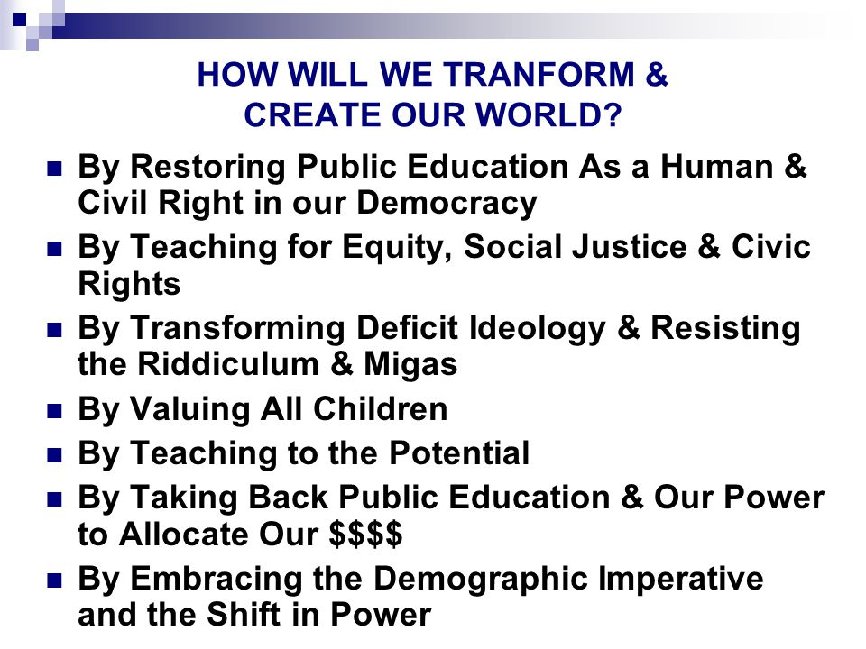 HOW WILL WE TRANFORM & CREATE OUR WORLD.