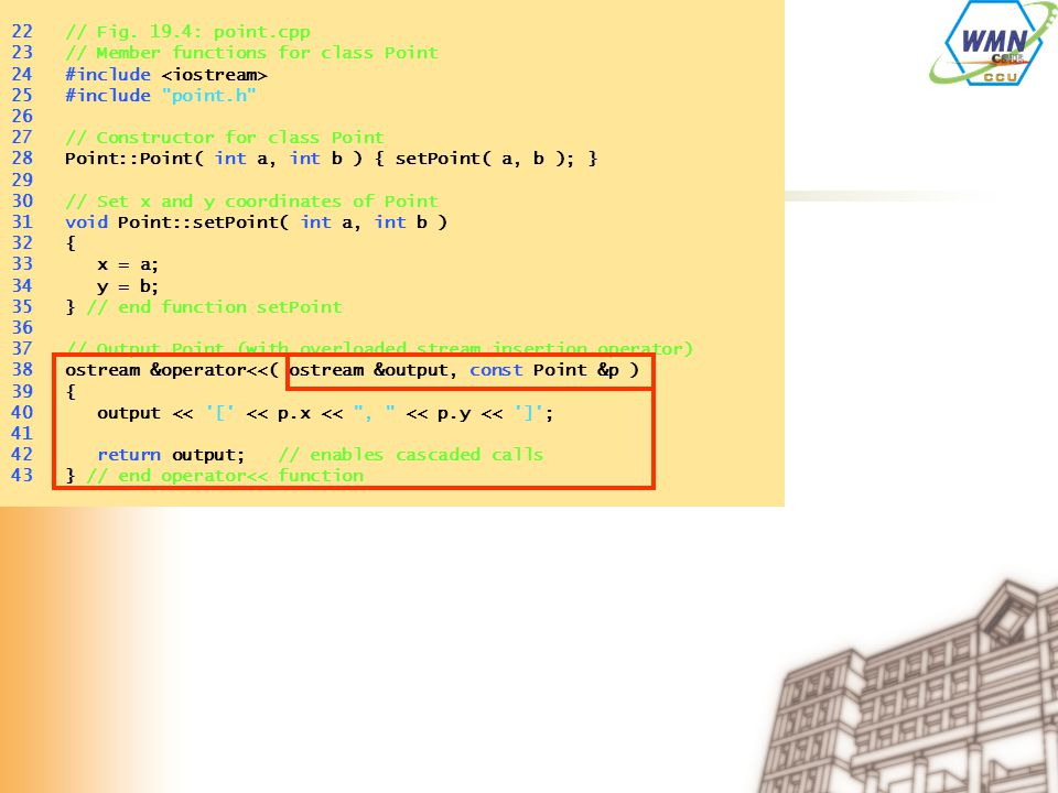 22 // Fig. 19.4: point.cpp 23 // Member functions for class Point 24 #include 25 #include