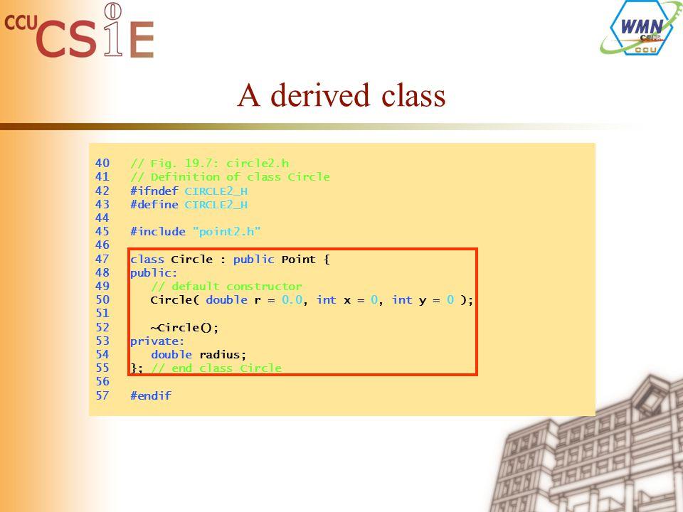 A derived class 40 // Fig.