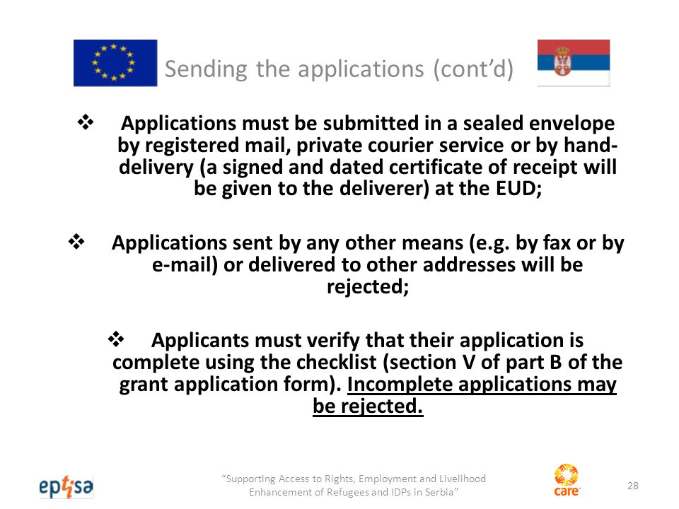 Sending the applications (cont'd)  Applications must be submitted in a sealed envelope by registered mail, private courier service or by hand- delivery (a signed and dated certificate of receipt will be given to the deliverer) at the EUD;  Applications sent by any other means (e.g.