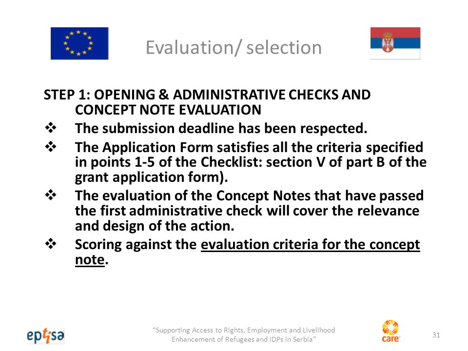 Evaluation/ selection STEP 1: OPENING & ADMINISTRATIVE CHECKS AND CONCEPT NOTE EVALUATION  The submission deadline has been respected.