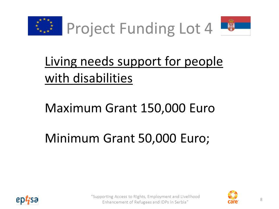 Project Funding  90% of the total eligible costs of the action;  Balance (cash) to be funded from applicants or partners own resources or sources other than the EU budget or EDF.