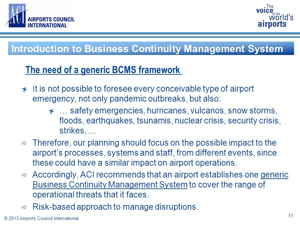  It is not possible to foresee every conceivable type of airport emergency, not only pandemic outbreaks, but also:  … safety emergencies, hurricanes