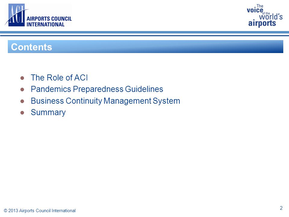 ACI´s vision: The Voice of the World's Airports © 2013 Airports Council International 3