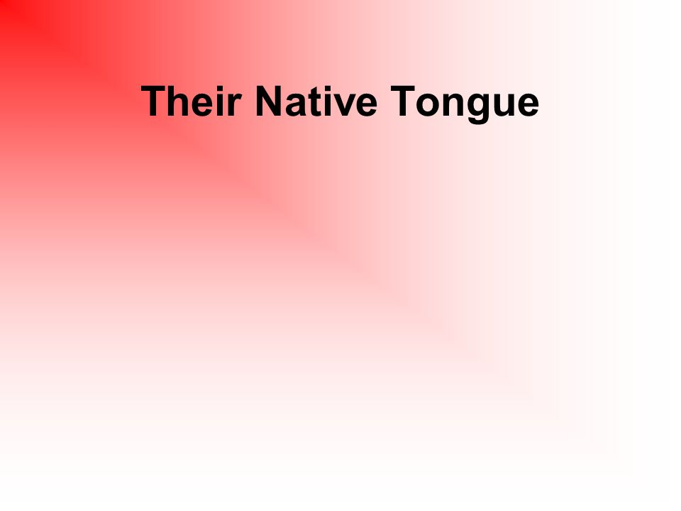 Their Native Tongue