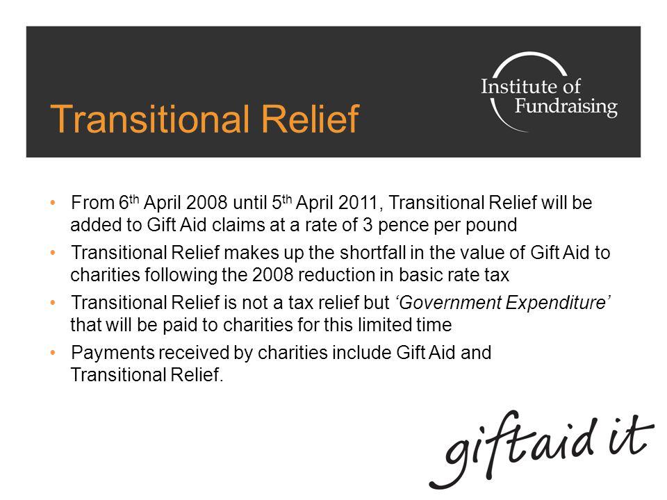 Useful Websites www.tax-effectivegiving.org.uk www.giftaidhelp.org www.institute-of-fundraising.org.uk www.direct.gov.uk/giftaid www.hmrc.gov.uk/charities (0845 302 0203) www.payrollgivingcentre.org.uk www.rememberacharity.org.uk www.charity-commission.gov.uk