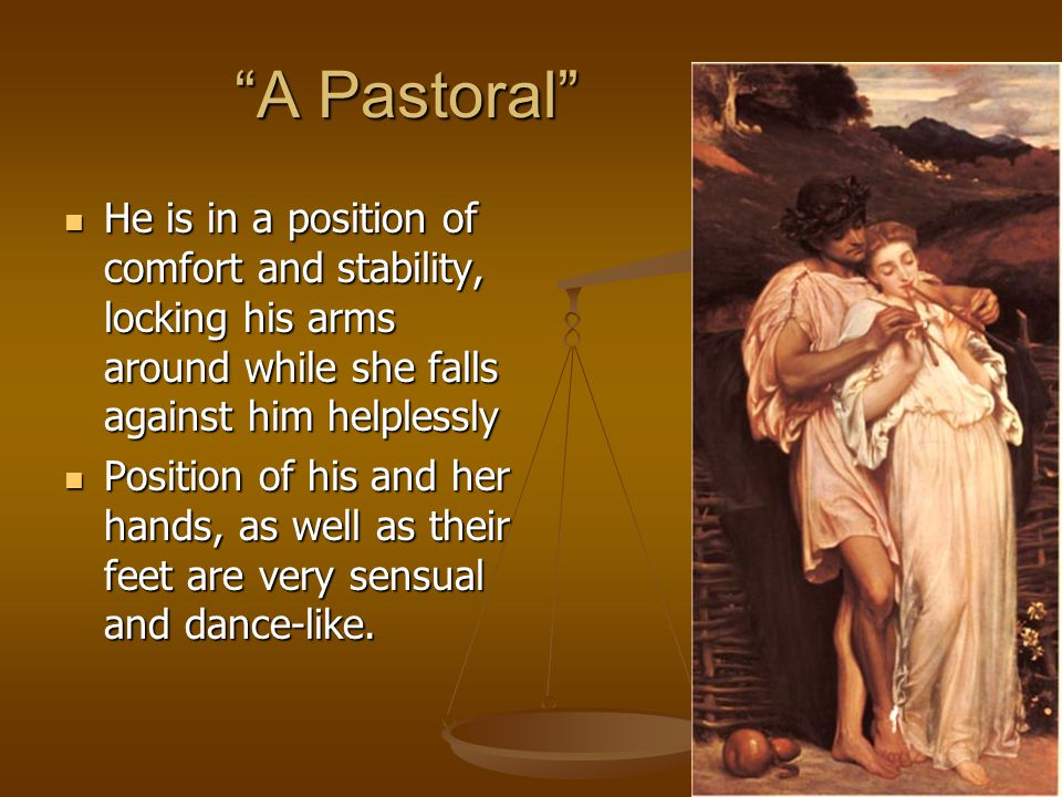 """A Pastoral"" He is in a position of comfort and stability, locking his arms around while she falls against him helplessly He is in a position of comfo"