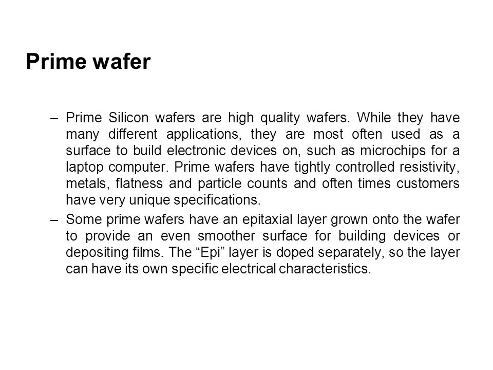 Prime wafer –Prime Silicon wafers are high quality wafers.