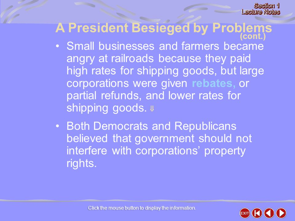 Click the mouse button to display the information. Small businesses and farmers became angry at railroads because they paid high rates for shipping go
