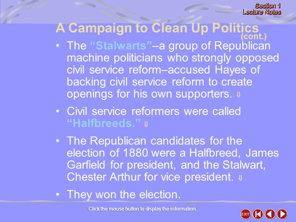 """Click the mouse button to display the information. The """"Stalwarts""""–a group of Republican machine politicians who strongly opposed civil service reform"""