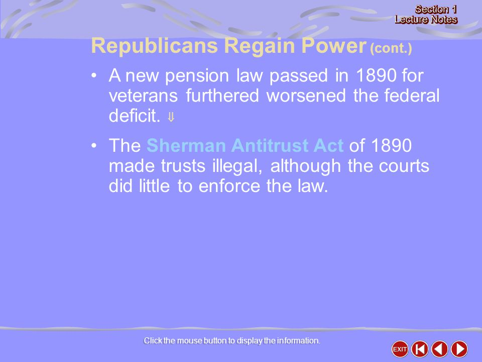 Click the mouse button to display the information. A new pension law passed in 1890 for veterans furthered worsened the federal deficit.  The Sherman