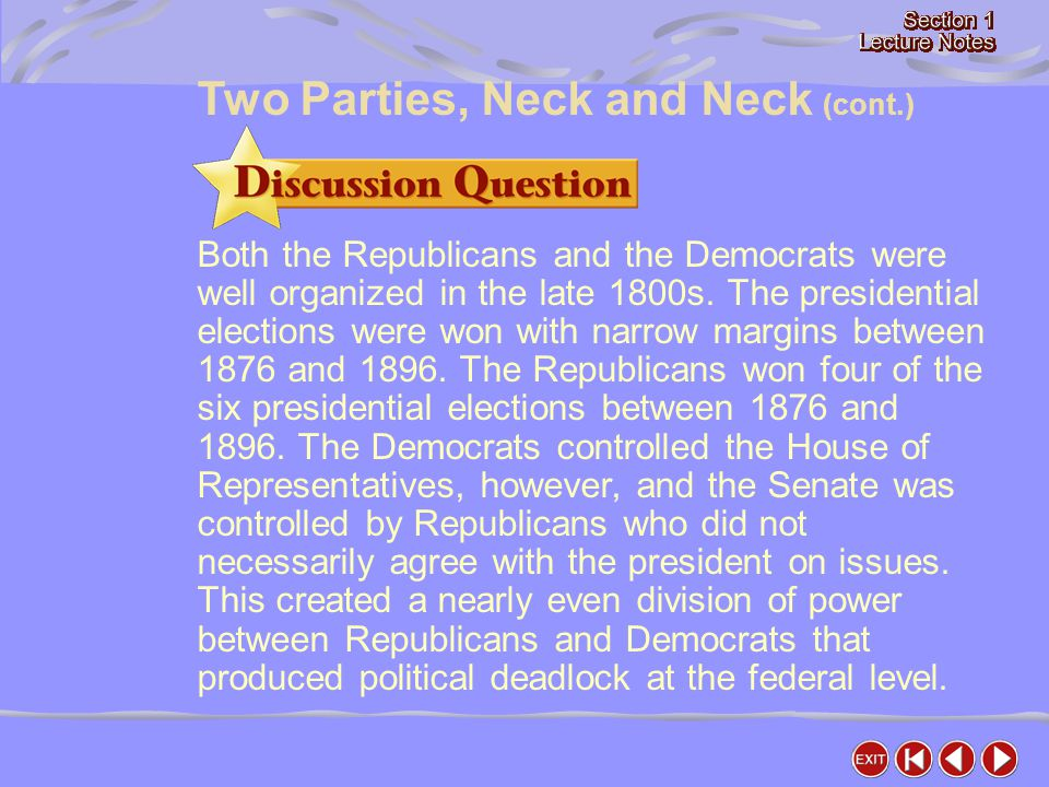 Both the Republicans and the Democrats were well organized in the late 1800s.