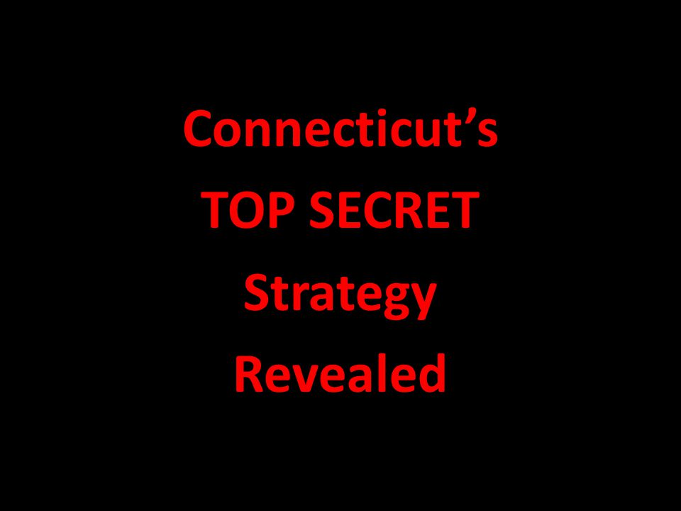 Connecticut's TOP SECRET Strategy Revealed